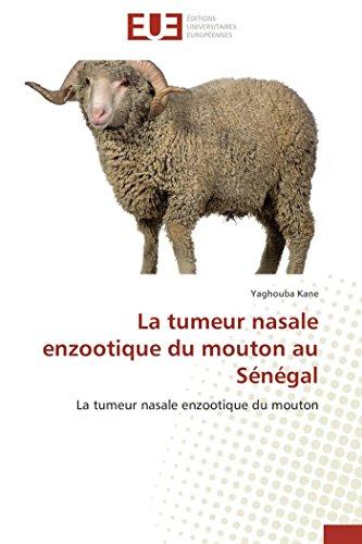La tumeur nasale enzootique du mouton au Sénégal: La tumeur nasale enzootique du mouton (Omn.Univ.Europ.)
