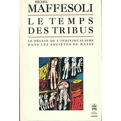 Le Temps des tribus - Le déclin de l'individualisme dans les sociétés de masse