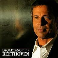 DeGaetano Plays Beethoven - Sonatas Nos. 8, 23, 30