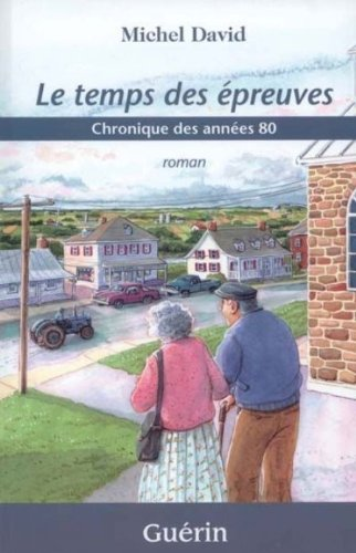 Le Temps Des Epreuves Chronique Des Annees 80 [Pdf/ePub] eBook