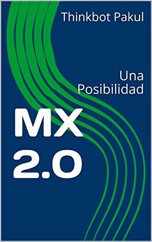 MX 2.0: Una Posibilidad (Spanish Edition) (Mx-juvenile)