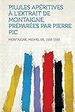 Cover of: Pilules Apéritives À l'Extrait de Montaigne, Préparées Par Pierre PIC  