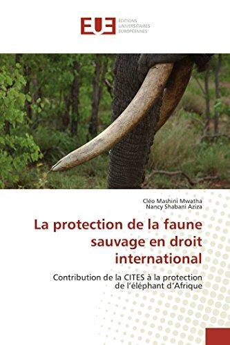 La protection de la faune sauvage en droit international par Collectif
