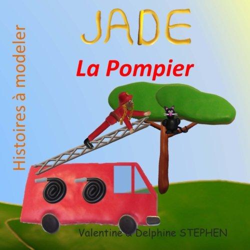 Jade la Pompier par Valentine Stephen