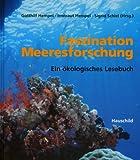 Faszination Meeresforschung: Ein ökologisches Lesebuch -