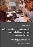 Informationssysteme in mittelständischen Unternehmen: Anforderungen, Konzeption und Implementierung