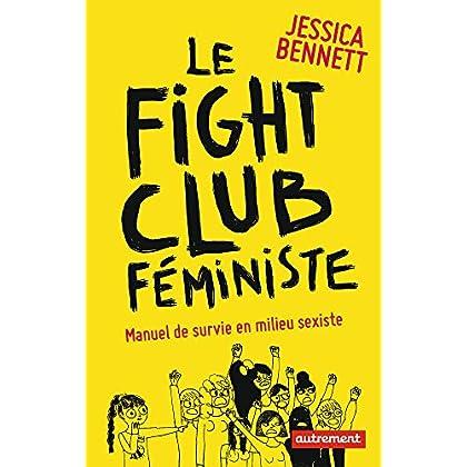 Le Fight Club féministe (ESSAIS-DOCUMENT)