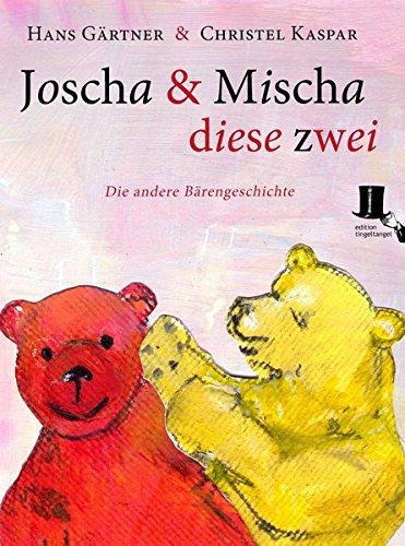 Gärtner, Hans / Kaspar, Christel - Joscha und Mischa, diese zwei: Die andere Bärengeschichte