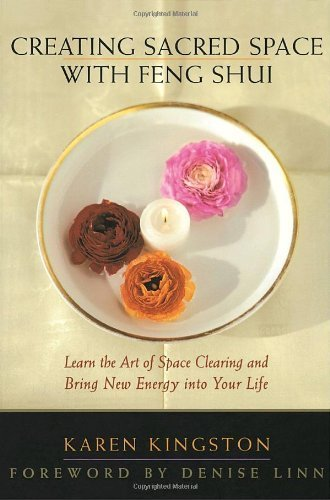 Creating Sacred Space With Feng Shui: Learn the Art of Space Clearing and Bring New Energy into Your Life by Kingston, Karen (1997) Paperback
