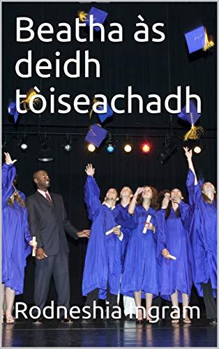 Beatha às deidh tòiseachadh (Scots Gaelic Edition)
