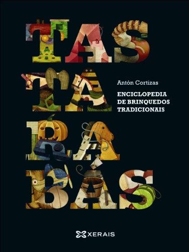 Tastarabás. Catálogo de brinquedos tradicionais e uso lúdico da natureza por Antón Cortizas Amado