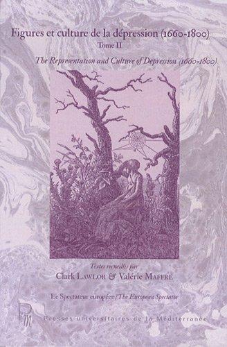 Figures et culture de la dépression (1660-1800) : Tome 2 par Clark Lawlor