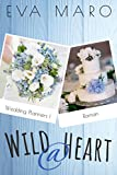 Wild @ Heart (Wedding Planners 1) von Eva Maro