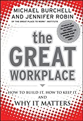 The Great Workplace: How to Build it, How to Keep it, and Why it Matters by Michael Burchell (2011-01-28)