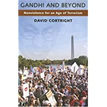 Gandhi and Beyond: Nonviolence for an Age of Terrorism by David Cortright (2006-09-03)