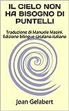 IL CIELO NON HA BISOGNO DI PUNTELLI: Traduzione di Manuele Masini.   Edizione bilingue catalano-italiano