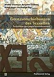Grenzverschiebungen des Sexuellen: Perspektiven einer jungen Sexualwissenschaft (Beiträge zur Sexualforschung)