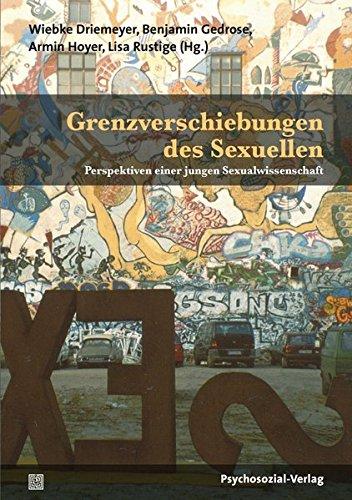 Grenzverschiebungen des Sexuellen: Perspektiven einer jungen Sexualwissenschaft (Beiträge zur Sexualforschung) -