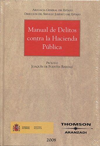 Manual de delitos contra la hacienda pública (Gran Tratado) por Abogacía General del Estado Dirección del Servicio Jurídico del Estado