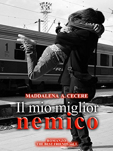 Il mio miglior nemico (The best friends Vol. 1) (Italian Edition)