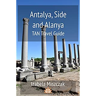 Antalya, Side and Alanya: TAN Travel Guide
