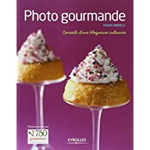 Photo gourmande Conseils d'une blogueuse culinaire