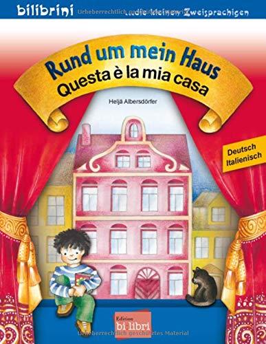 Rund um mein Haus: Questa è la mia casa / Kinderbuch Deutsch-Italienisch