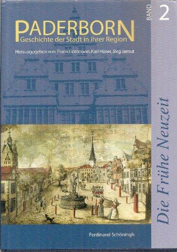 Paderborn - Geschichte der Stadt in ihrer Region: Paderborn, Bd.2, Die Frühe Neuzeit