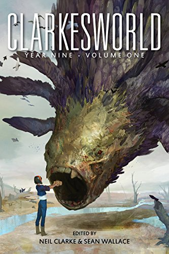 Clarkesworld Year Nine: Volume One