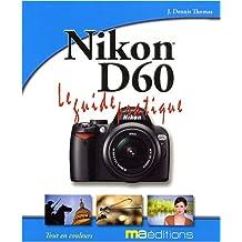 Nikon D60 : Le guide pratique