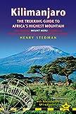 Kilimanjaro: Also Includes Mount Meru & Guides to Arusha, Moshi, Marangu, Nairobi & Dar Es Salaam (Trailblazer Trekking Guides)