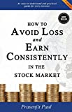 #8: How to Avoid Loss and Earn Consistently in the Stock Market: An Easy-To-Understand and Practical Guide for Every Investor