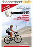 MOONRIDER: Boostez Naturellement vos Performances à Vélo !