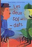 deux soldats (Les) | Piquemal, Michel (1954-....). Auteur