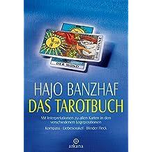 Das Tarotbuch - Mit Interpretationen zu allen Karten in den verschiedenen Legepositionen