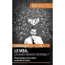 Le Mba, un investissement rentable ?: Peser le pour et le contre avant de se lancer