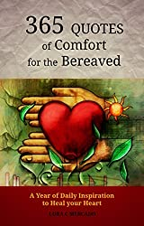 365 Quotes of Comfort for the Bereaved: A Year of Daily Inspiration to Heal Your Heart (English Edition)
