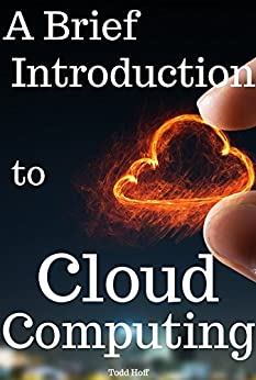 A Brief Introduction to Cloud Computing by [Hoff, Todd]