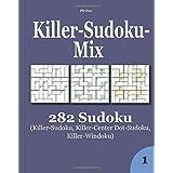 Killer-Sudoku-Mix: 282 Sudoku (Killer-Sudoku, Killer-Center Dot-Sudoku, Killer-Windoku)
