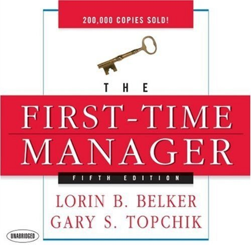 The First Time Manager by Loren B. Belker (2008-07-01)