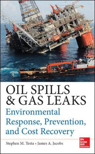 Oil Spill and Gas Leaks: Environmental Response, Prevention, and Cost Recovery PDF Books