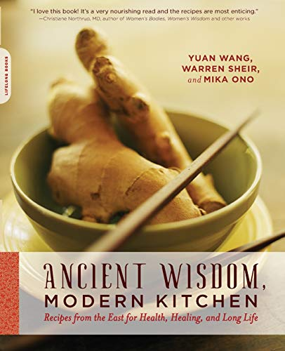 Ancient Wisdom, Modern Kitchen: Recipes from the East for Health, Healing, and Long Life PDF Books