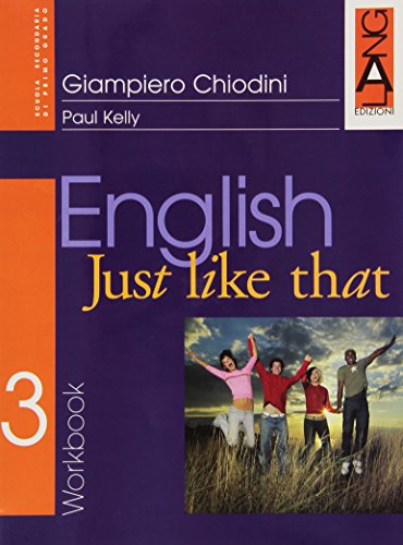 English just like that. Workbook. Per la Scuola media: 3