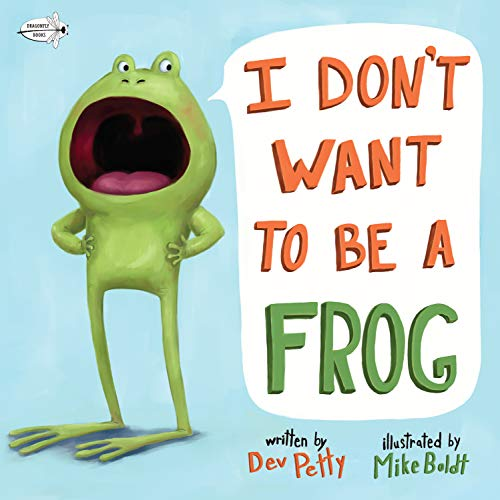 I Don't Want to Be a Frog por Dev Petty