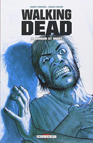 Walking Dead, Tome 4 : Amour et mort par Robert Kirkman
