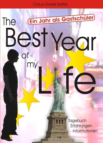 The Best Year of my Life – Ein Jahr als Gastschüler