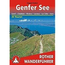 Genfer See. Genf - Chablais - Riviera - Lavaux - La Cote - Jura. 50 Touren (Rother Wanderführer)