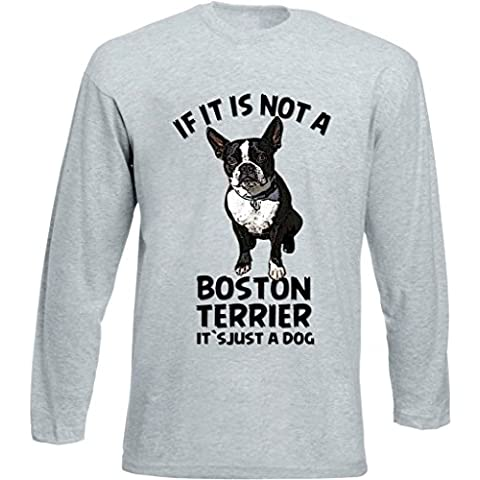 Teesquare1st BOSTON TERRIER IF IT IS NOT Tshirt da Uomo a maniche lunghe grigie