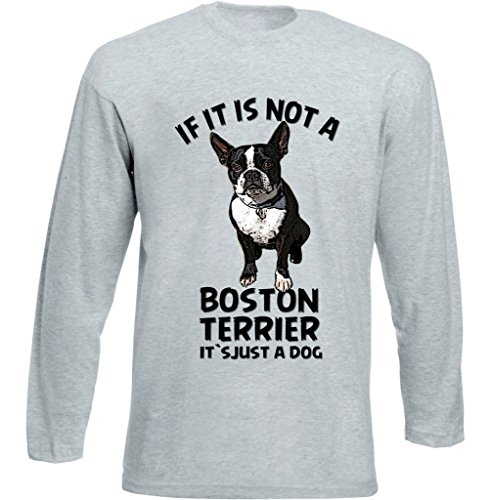 Teesquare1st Men's BOSTON TERRIER IF IT IS NOT Grey Long Sleeved T- shirt Size XLarge
