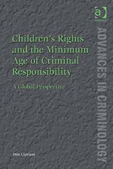 the age of criminal responsibility criminology essay Inclusion in journal of criminal law and criminology by an authorized editor of  northwestern  essay, pseudo-science and the problem of criminal  responsibility  2  ages ostensibly for their deterrent effect, but really because  of the.